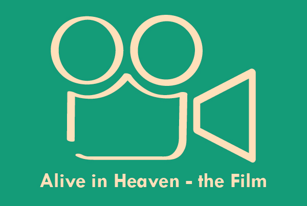 Alive in Heaven – the Film